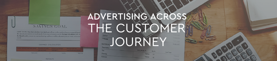 Advertising Across the Customer Journey