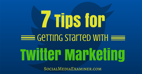 seven twitter marketing tips
