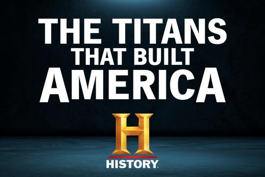 History: Titans That Built America [Miniseries]