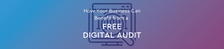 A Free Digital Audit for Your Business